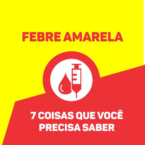 7 COISAS QUE VOCÊ PRECISA SABER SOBRE FEBRE AMARELA